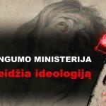 Teisingumo ministerija skleidžia ideologiją?