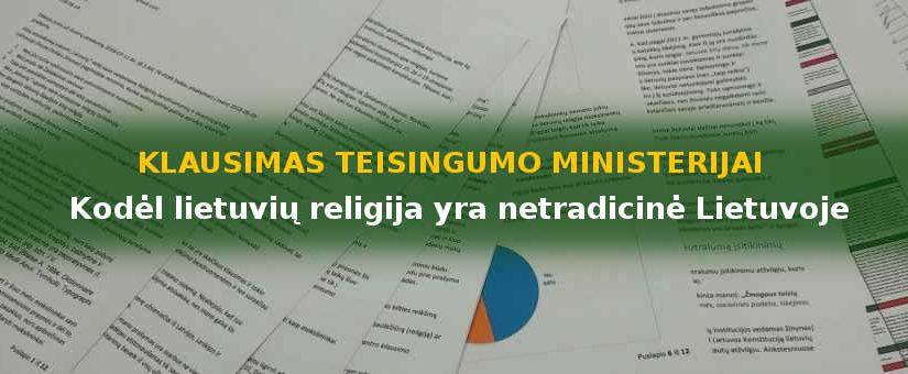 Klausimas Teisingumo ministerijai – kodėl lietuvių religija netradicinė Lietuvoje? (3 laiškas)